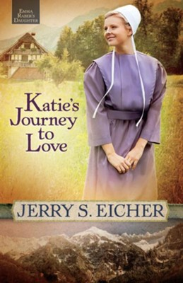 Katie's Journey to Love - eBook  -     By: Jerry S. Eicher