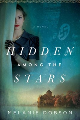 Hidden Among the Stars, Softcover  -     By: Melanie Dobson