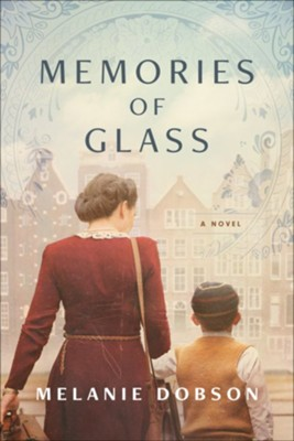Memories of Glass, softcover  -     By: Melanie Dobson