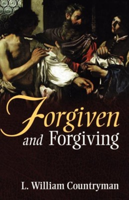 Forgiven and Forgiving - eBook  -     By: L. William Countryman