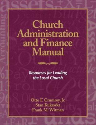 Church Administration and Finance Manual: Resources for Leading the Local Church - eBook  -     By: O.F. Crumroy Jr., S.J. Kukawa, F.M. Wittman