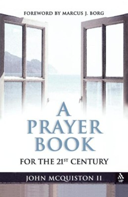A Prayer Book for the 21st Century - eBook  -     By: John McQuiston II