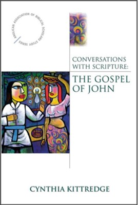 Conversations with Scripture: The Gospel of John - eBook  -     By: Cynthia Kittredge