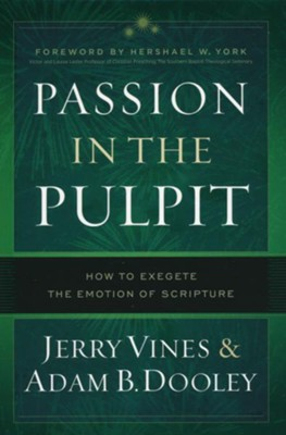 Passion in the Pulpit: Delivering Persuasive Sermons Without Being Manipulative  -     By: Jerry Vines, Adam Dooley