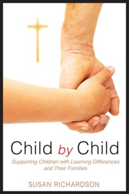 Child by Child: Supporting Children with Learning Differences and Their Families - eBook  -     By: Susan Richardson