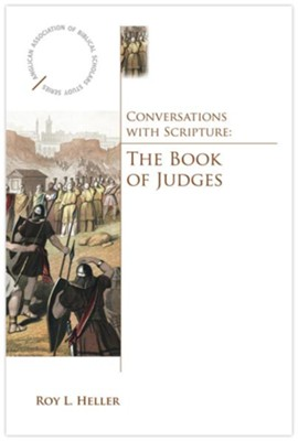 Conversations with Scripture: The Book of Judges - eBook  -     By: Roy L. Heller