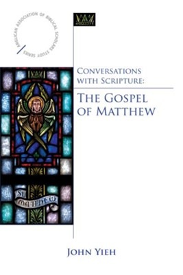 Conversations with Scripture: The Gospel of Matthew - eBook  -     By: John Yieh