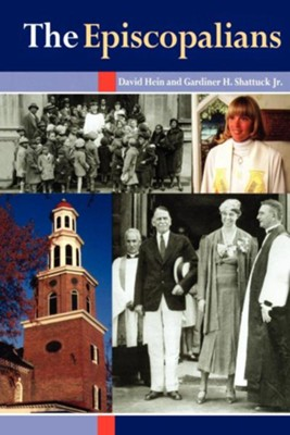 The Episcopalians - eBook  -     By: David Hein, Gardiner H. Shattuck Jr.
