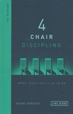 4 Chair Discipling, repackaged: What He Calls Us to Do  -     By: Dann Spader