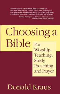 Choosing a Bible: For Worship, Teaching, Study, Preaching, and Prayer - eBook  -     By: Donald Kraus