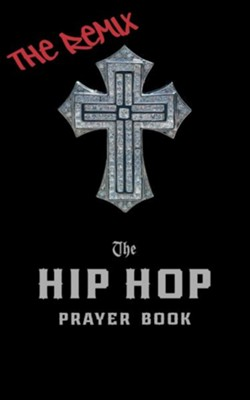 The Hip Hop Prayer Book: The Remix - eBook  -     By: Timothy Holder