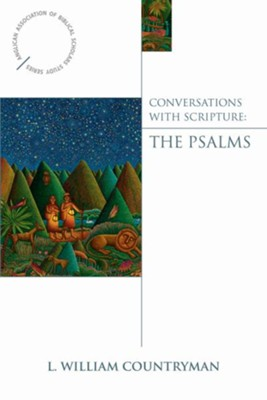 Conversations with Scripture: The Psalms - eBook  -     By: L. William Countryman