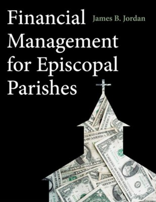Financial Management for Episcopal Parishes - eBook  -     By: James B. Jordan