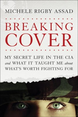 Breaking Cover  -     By: Michele Rigby Assad