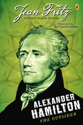 Alexander Hamilton: The Outsider  -     By: Jean Fritz