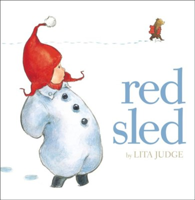 Red Sled  -     By: Lita Judge     Illustrated By: Lita Judge