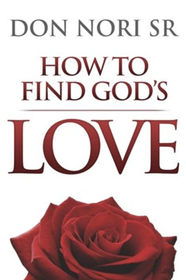 How to Find God's Love - eBook  -     By: Don Nori Sr.