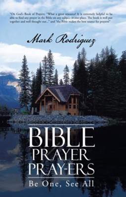 Bible Prayer Pray-ers: Be One, See All - eBook  -     By: Mark Rodriguez