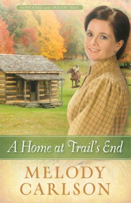 Home at Trail's End, A - eBook  -     By: Melody A. Carlson