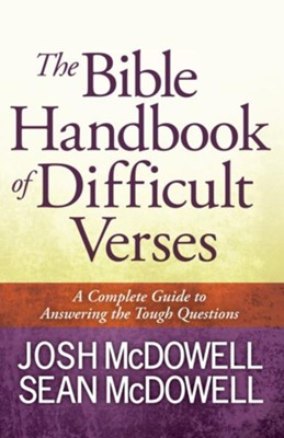 Bible Handbook of Difficult Verses, The: A Complete Guide to Answering the Tough Questions - eBook  -     By: Josh McDowell, Sean McDowell