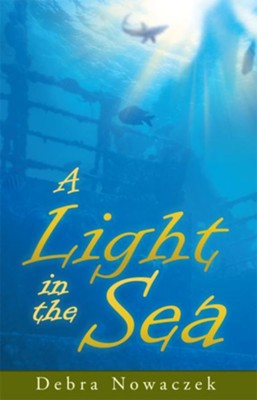 A Light in the Sea - eBook  -     By: Debra Nowaczek