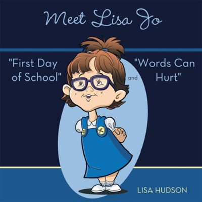 Meet Lisa Jo: First Day of School and Words Can Hurt - eBook  -     By: Lisa Hudson