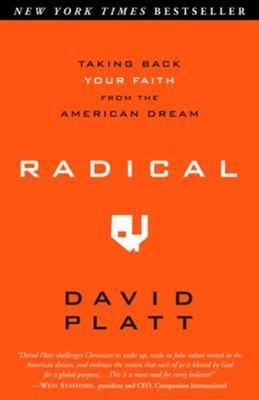 Radical: Taking Back Your Faith from the American Dream   -     By: David Platt