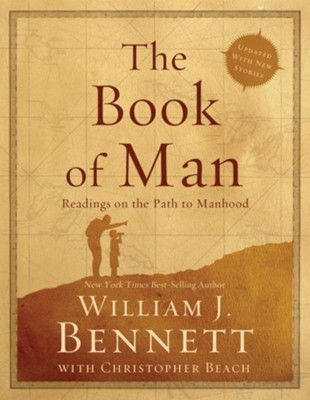 The Book of Man: Readings on the Path to Manhood - eBook  -     By: William J. Bennett