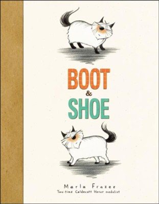 Boot & Shoe  -     By: Marla Frazee     Illustrated By: Marla Frazee