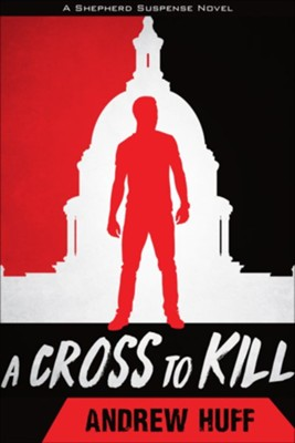 A Cross to Kill  -     By: Andrew Huff