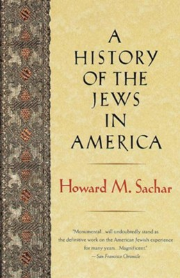 A History of the Jews in America - eBook  -     By: Howard M. Sachar