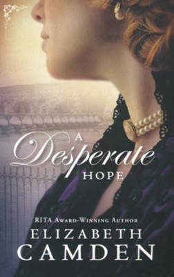 A Desperate Hope  -     By: Elizabeth Camden