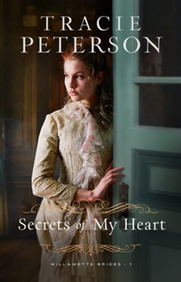 #1: Secrets of My Heart   -     By: Tracie Peterson