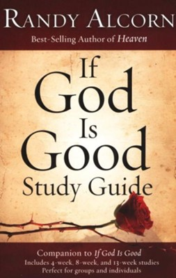 If God Is Good Study Guide  -     By: Randy Alcorn