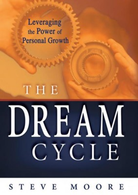 The Dream Cycle: Leveraging the Power of Personal Growth - eBook  -     By: Steve Moore