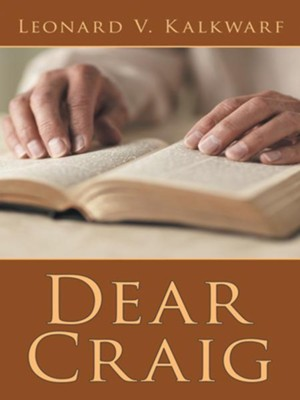 Dear Craig - eBook  -     By: Leonard Kalkwarf