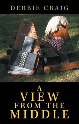 A View from the Middle - eBook  -     By: Debbie Craig