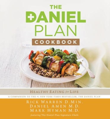 The Daniel Plan Cookbook: Healthy Eating for Life - eBook  -     By: Rick Warren D.Min., Daniel Amen M.D., Mark Hyman M.D.
