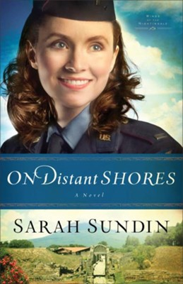 On Distant Shores (Wings of the Nightingale Book #2): A Novel - eBook  -     By: Sarah Sundin