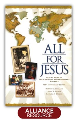 All for Jesus: God at Work in The Christian and Missionary Alliance for More Than 125 Years - eBook  -     By: Robert Niklaus, John Sawin, Samuel Stoesz
