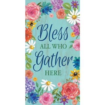 Bless All Who Gather Here Art Panel  -