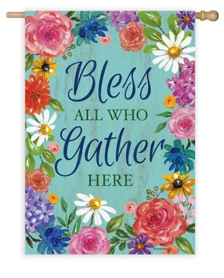 Bless All Who Gather Here Flag, Large  -
