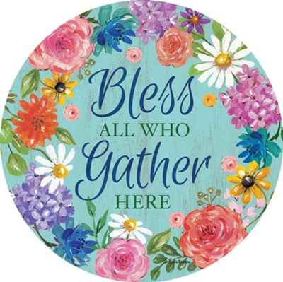 Bless All Who Gather Here Accent Magnet  -
