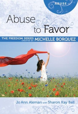 Abuse to Favor - eBook  -     By: Michelle Borquez