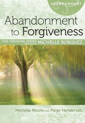Abandonment to Forgiveness - eBook  -     By: Michelle Moore, Page Henderson, Michelle Borquez