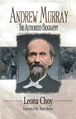 Andrew Murray: The Authorized Biography - eBook  -     By: Lena Choy