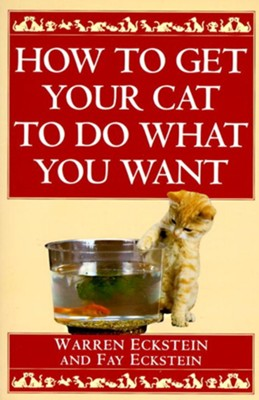 How to Get Your Cat to Do What You Want - eBook  -     By: Warren Eckstein, Fay Eckstein