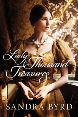 Lady of a Thousand Treasures, Hardcover  -     By: Sandra Byrd