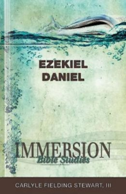 Immersion Bible Studies - Ezekiel, Daniel - eBook  -     By: Carlyle F. Stewart