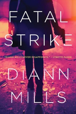 Fatal Strike, hardcover  -     By: DiAnn Mills